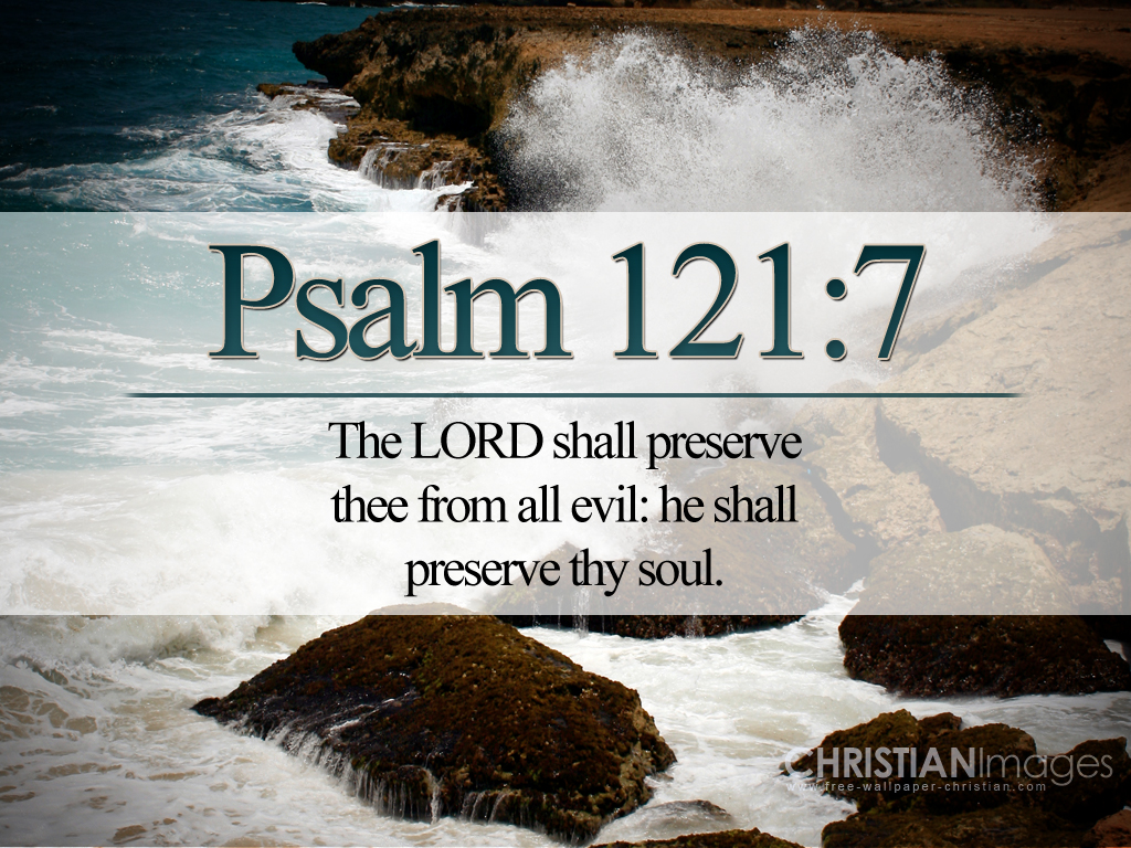 Psalm 121:7 – He Will Watch Over You christian wallpaper free download. Use on PC, Mac, Android, iPhone or any device you like.