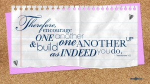 1 Thessalonians 5:11 – Encourage One Another Wallpaper