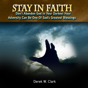 Derek W. Clark – Stay In Faith Wallpaper