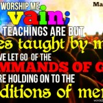 Mark 7:7-8 – Let's Worship Wallpaper Christian Background