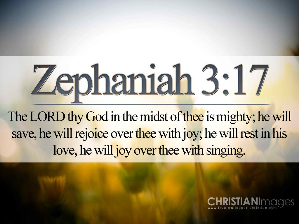 Zephaniah 3:17 – The Lord Our God christian wallpaper free download. Use on PC, Mac, Android, iPhone or any device you like.