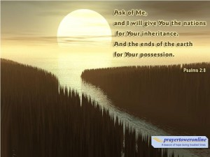 Psalm 2:8 – Your Possession Wallpaper