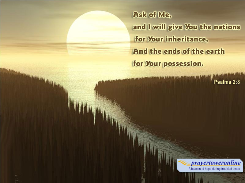 Psalm 2:8 – Your Possession christian wallpaper free download. Use on PC, Mac, Android, iPhone or any device you like.