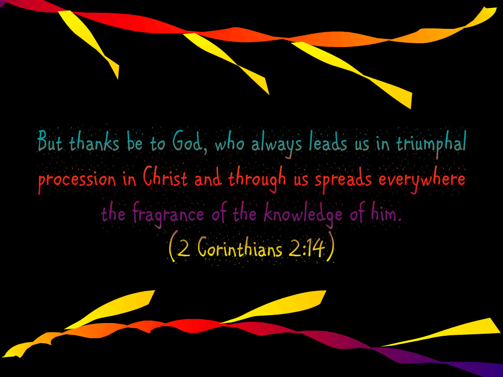 2 Corinthians 2:14 – God's Fragrance Of Knowledge christian wallpaper free download. Use on PC, Mac, Android, iPhone or any device you like.