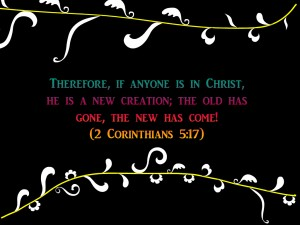2 Corinthians 5:17 – New Creation Wallpaper