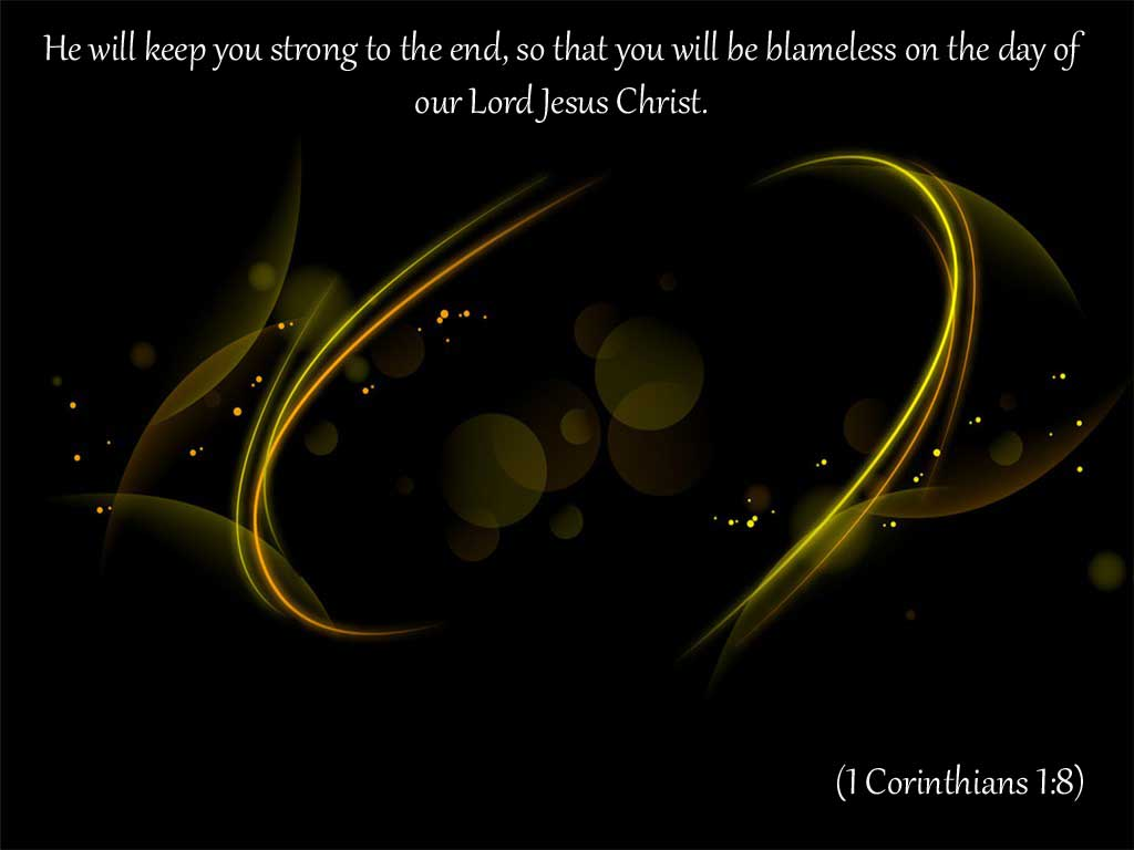 1 Corinthians 1:8 – Keep you Strong christian wallpaper free download. Use on PC, Mac, Android, iPhone or any device you like.