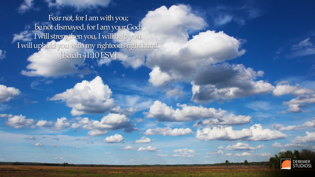 Isaiah 41:10 – Fear not christian wallpaper free download. Use on PC, Mac, Android, iPhone or any device you like.