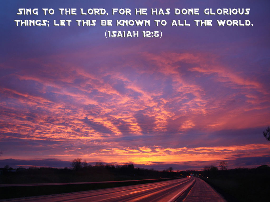 Isaiah 12:5 – Sing to the Lord christian wallpaper free download. Use on PC, Mac, Android, iPhone or any device you like.