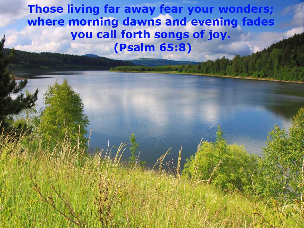 Psalm 65:8 – Songs of Joy christian wallpaper free download. Use on PC, Mac, Android, iPhone or any device you like.