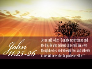 John 11:25-26 – I am the resurrection and the life Wallpaper