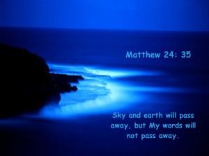 Matthew 24:35 – My Words Wallpaper