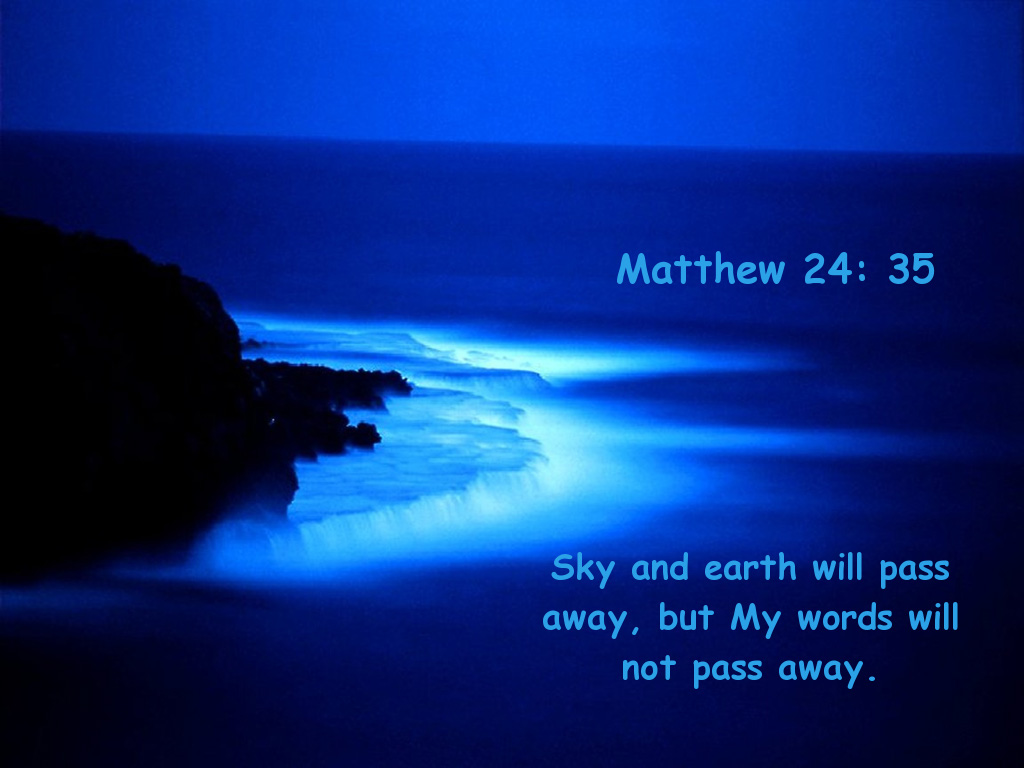 Matthew 24:35 – My Words christian wallpaper free download. Use on PC, Mac, Android, iPhone or any device you like.