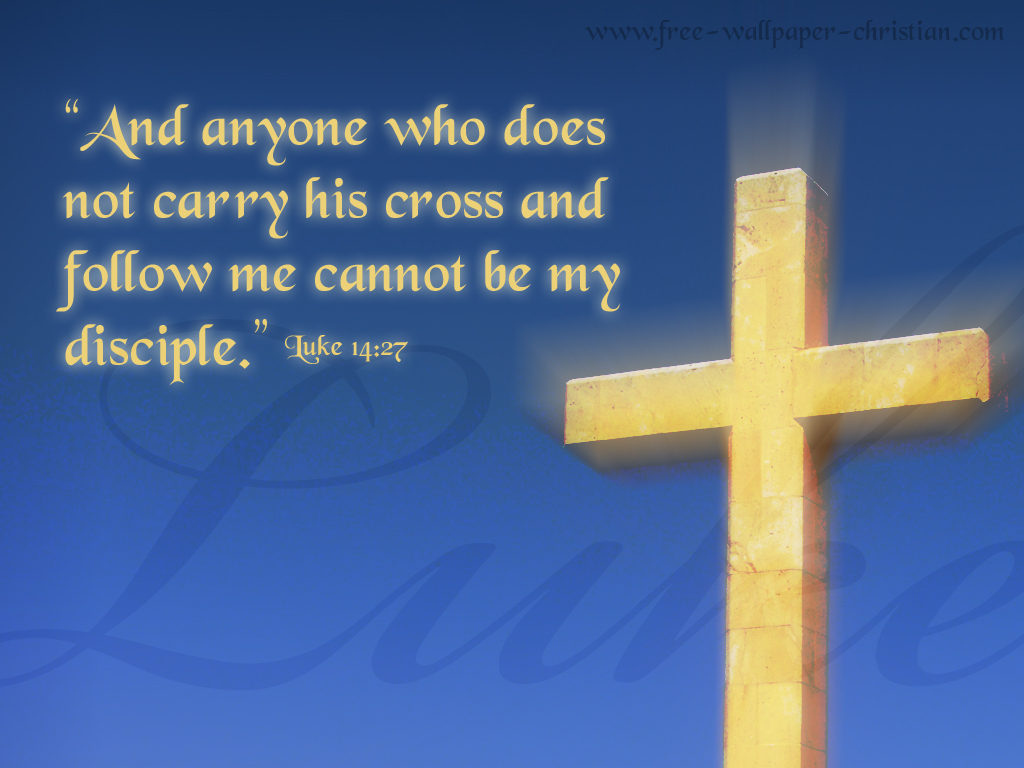 Luke 14:27 – Disciple christian wallpaper free download. Use on PC, Mac, Android, iPhone or any device you like.