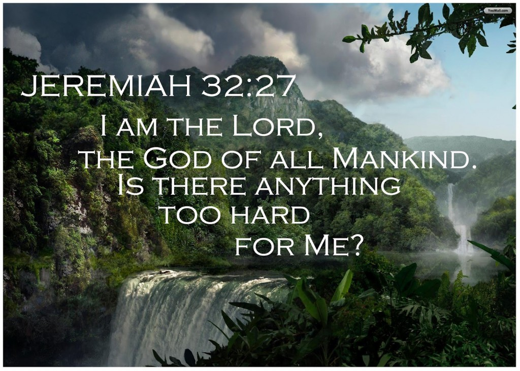 Jeremiah 32:27 – The God of all mankind christian wallpaper free download. Use on PC, Mac, Android, iPhone or any device you like.