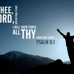 Psalm 9:1 – Thy marvelous works Wallpaper Christian Background