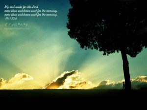 Psalms 130:6 – My soul waits for the Lord Wallpaper