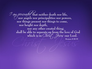 Romans 8:38-39 – Love of God Wallpaper