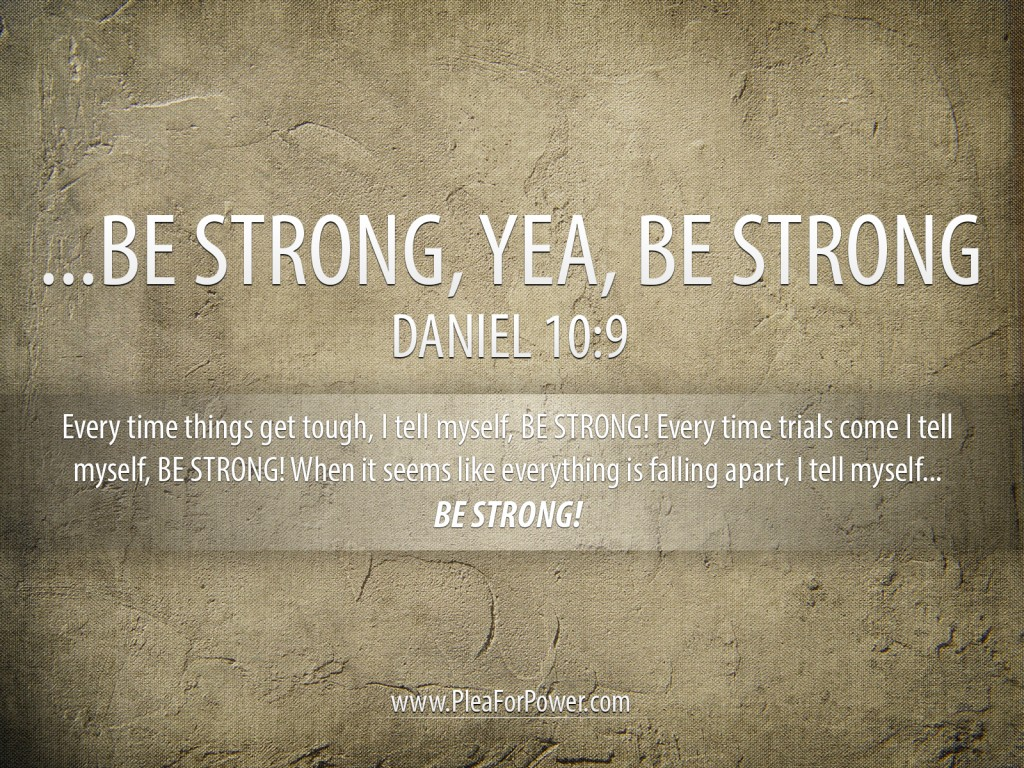 Daniel 10:9 – Be Strong christian wallpaper free download. Use on PC, Mac, Android, iPhone or any device you like.