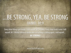 Daniel 10:9 – Be Strong Wallpaper