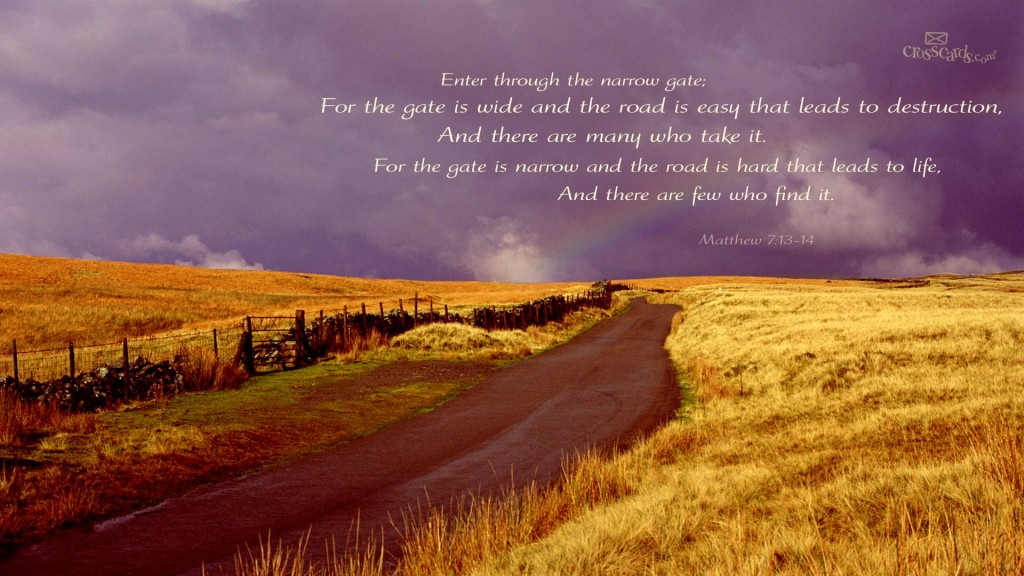 Matthew 7:13-14 – The Gate that leads to Life christian wallpaper free download. Use on PC, Mac, Android, iPhone or any device you like.