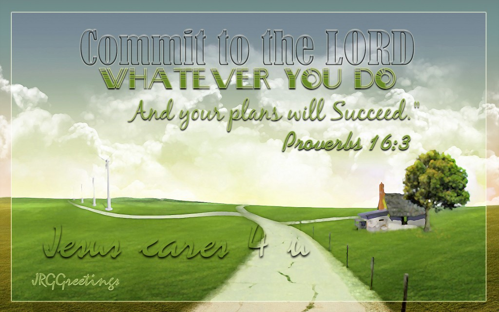 Proverbs 16:3 – Your Plans will Succeed christian wallpaper free download. Use on PC, Mac, Android, iPhone or any device you like.