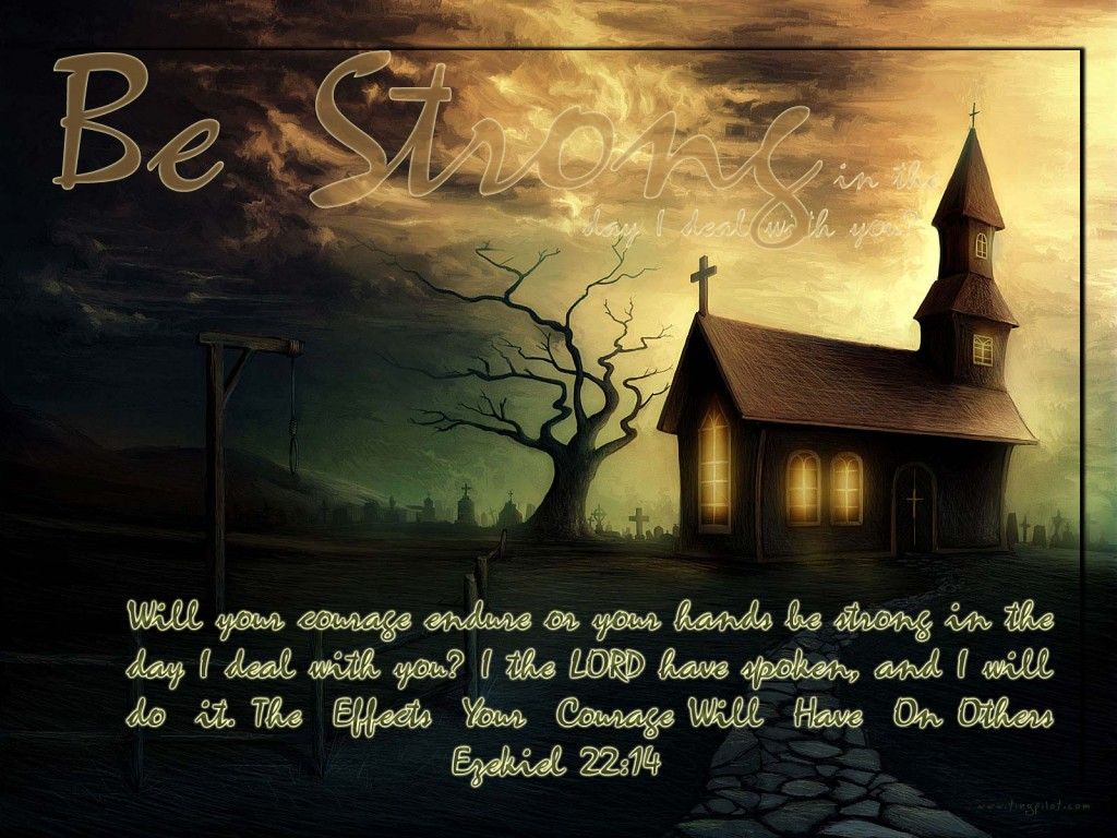 Ezekiel 22:14 – Effects of Courage christian wallpaper free download. Use on PC, Mac, Android, iPhone or any device you like.
