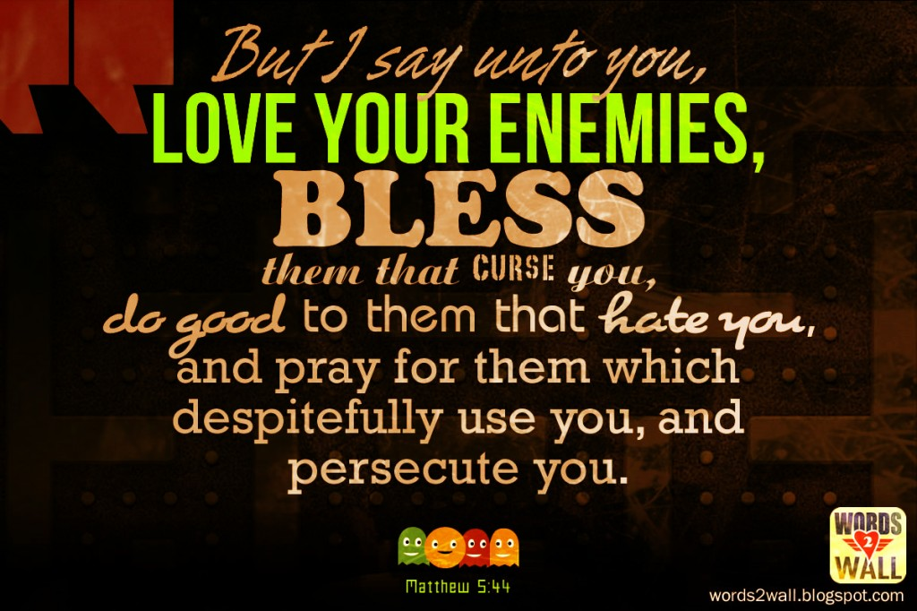 Matthew 5:44 – Love your enemies christian wallpaper free download. Use on PC, Mac, Android, iPhone or any device you like.