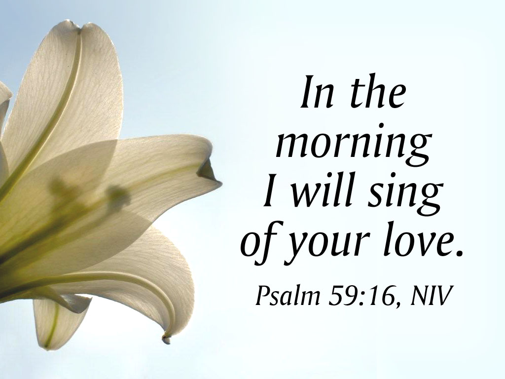 Psalm 59:16 – Love christian wallpaper free download. Use on PC, Mac, Android, iPhone or any device you like.