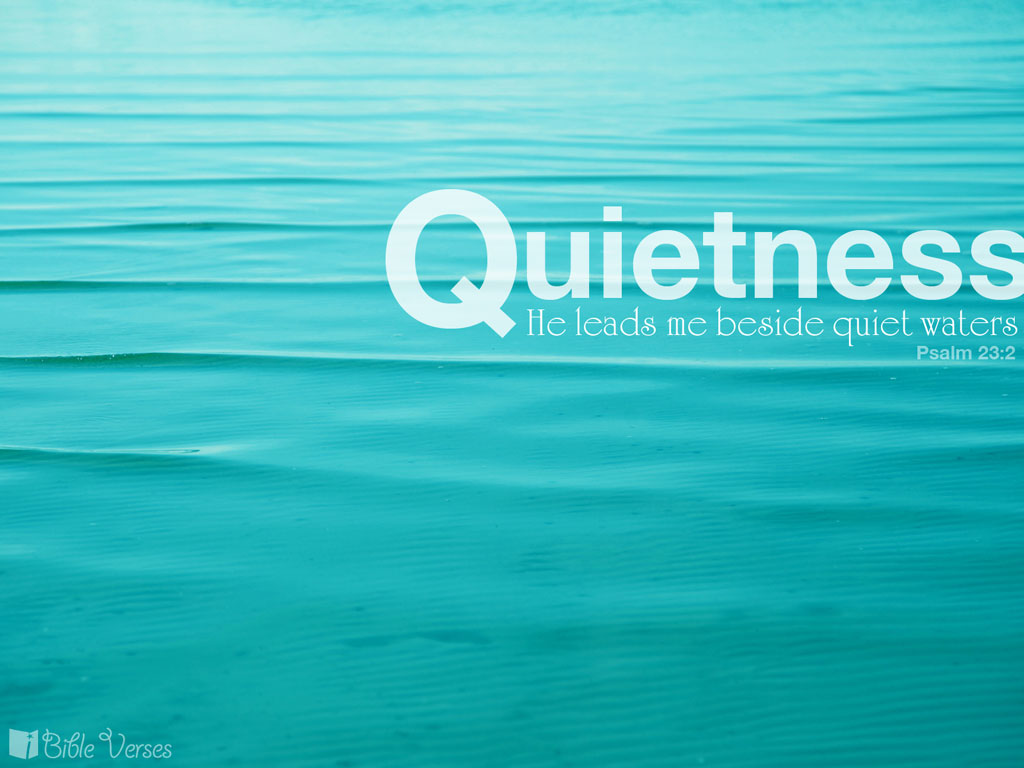Psalm 23:2 – Quietness christian wallpaper free download. Use on PC, Mac, Android, iPhone or any device you like.