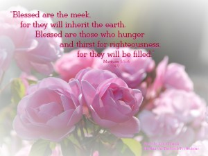 Matthew 5:5-6 – Blessed Wallpaper