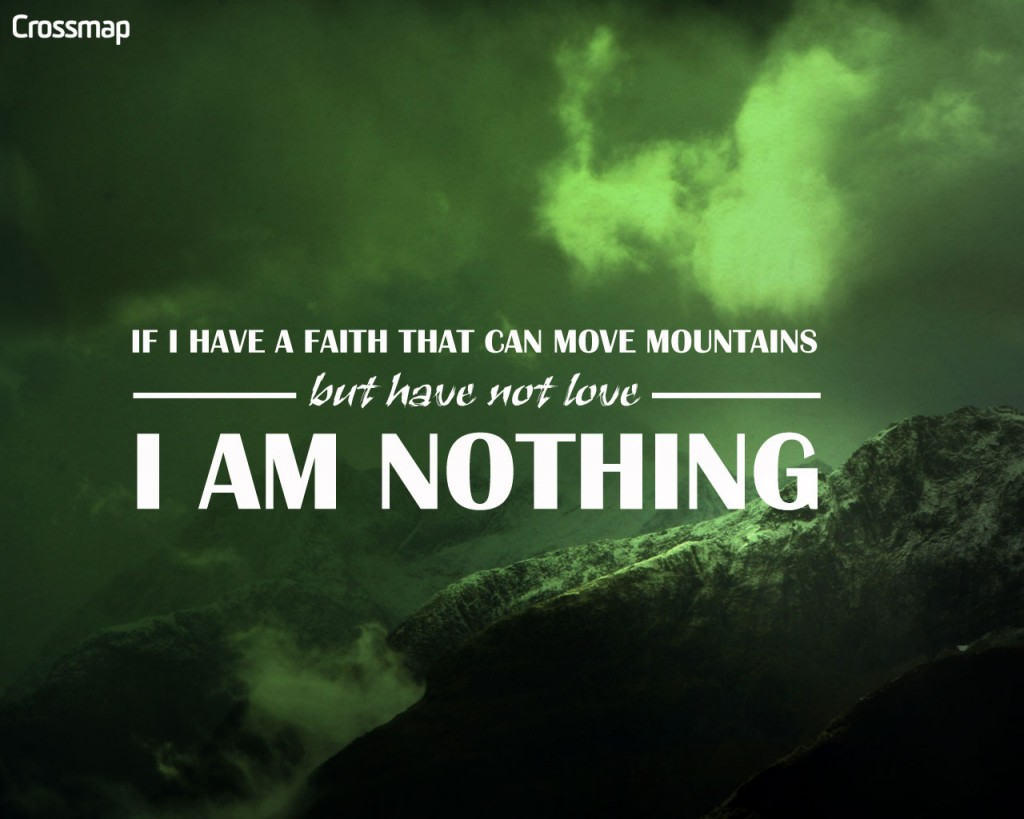 1 Corinthians 13:2 – Faith that can move Mountains christian wallpaper free download. Use on PC, Mac, Android, iPhone or any device you like.