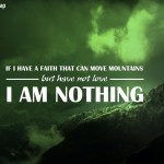 1 Corinthians 13:2 – Faith that can move Mountains Wallpaper Christian Background