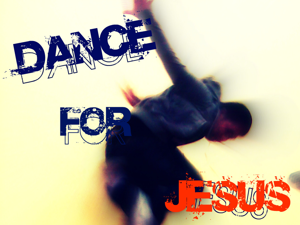 Dance For Jesus Wallpaper Christian Wallpapers And