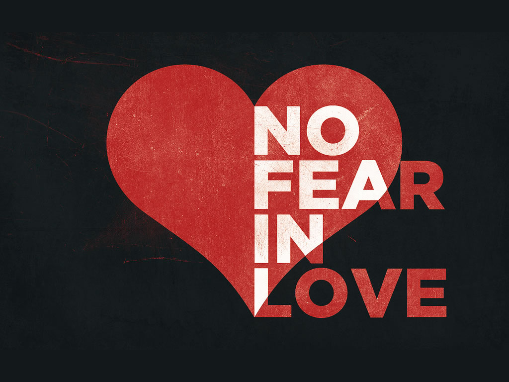 No More Love Hd Wallpaper : No Fear in Love Wallpaper - christian Wallpapers and Backgrounds