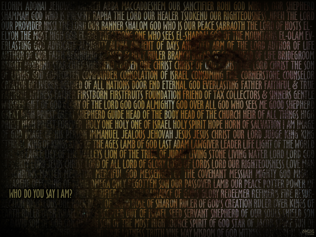 Who do you say I AM? Wallpaper - Christian Wallpapers and ...